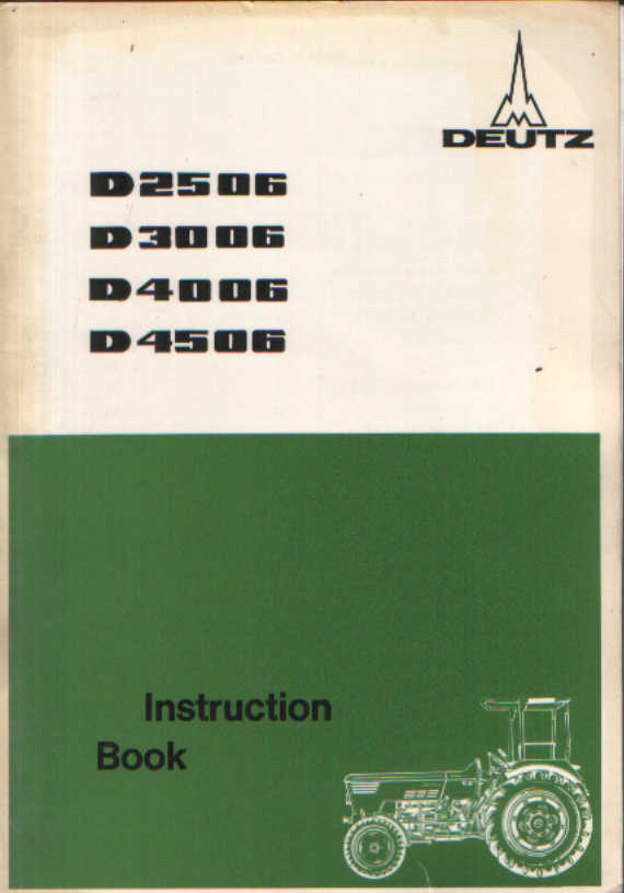 Deutz Tractor D2506 D3006 D4006 D4506 Operators Manual