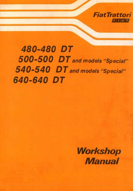 Fiat Tractor 480 480dt 500 500dt 540 540dt 640 640dt  U0026 Special Workshop Service Manual