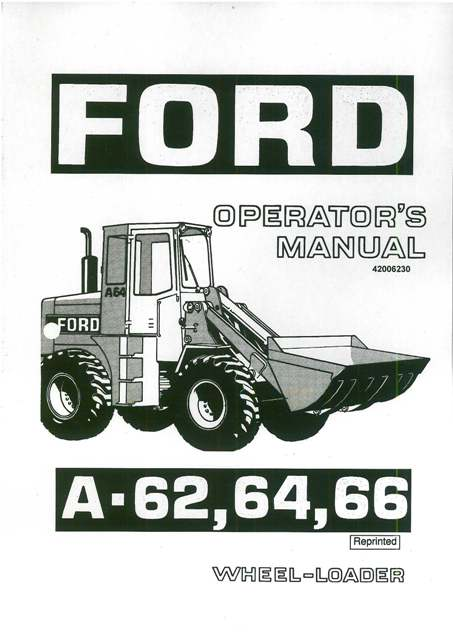 Ford Wheel Loader A62 A64 A66 Operators Manual
