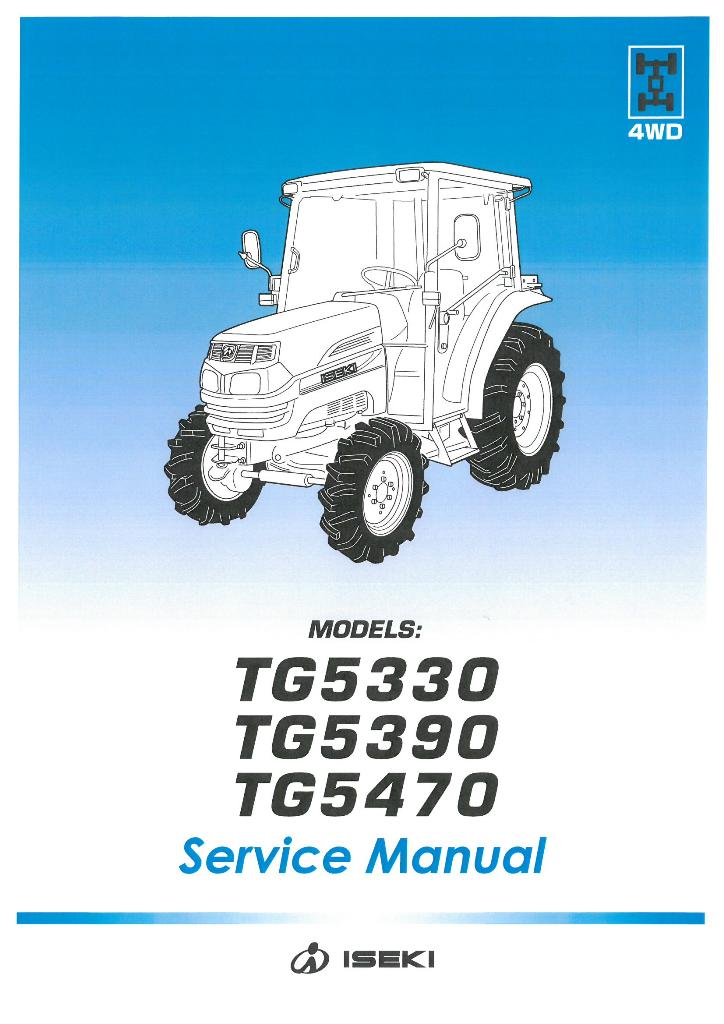 iseki tractor tg5330 tg5390 tg5470 workshop service manual tg 5330 rh agrimanuals com Iseki Dealer Locator Iseki TS1610 Parts