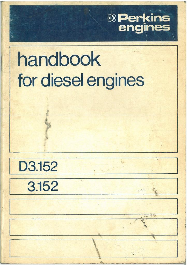 Perkins D3 152 3 152 Diesel Engine Operators Manual with Illustrated Parts