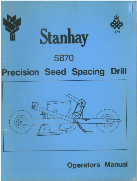 Stanhay Precision Seed Spacing Drill S870 Operators Manual with Parts List  S 870